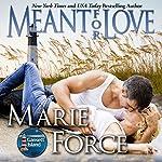 Meant for Love: Gansett Island Series, Book 10 | Marie Force