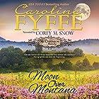 Moon Over Montana: McCutcheon Family Series, Book 5 Hörbuch von Caroline Fyffe Gesprochen von: Corey M. Snow