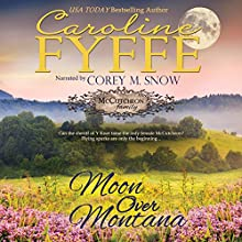 Moon Over Montana: McCutcheon Family Series, Book 5 Audiobook by Caroline Fyffe Narrated by Corey M. Snow