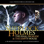 Sherlock Holmes - The Final Problem and The Empty House | Arthur Conan Doyle,Nicholas Briggs