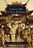 Search : Chinatown in Los Angeles (CA) (Images of America) (Images of America (Arcadia Publishing))