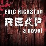 Reap | Eric Rickstad