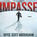 Impasse: A Novel | Royce Scott Buckingham