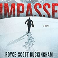Impasse: A Novel (       UNABRIDGED) by Royce Scott Buckingham Narrated by Allan Robertson
