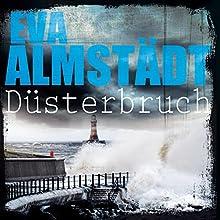 Düsterbruch (Pia Korittki 7) Hörbuch von Eva Almstädt Gesprochen von: Anne Moll