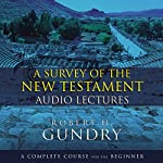 A Survey of the New Testament: Audio Lectures: A Complete Course for the Beginner |