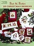 Fast & Festive: 50 Christmas Designs:...