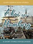 Learn German With Stories: Ahoi aus H...