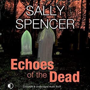 Echoes of the Dead: A Monika Paniatowski Mystery, Book 3 | [Sally Spencer]