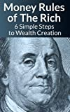 img - for How To Be Rich: Discover How To Be Rich Using Money Rules Of The Rich To Make Money, Gain Passive Income, Be Debt Free, And Financially Free In 6 Simple ... Creativity, Manifestation, Success Secrets) book / textbook / text book