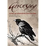 Ravensong: A Natural And Fabulous History Of Ravens And Crows ~ Catherine Feher-Elston