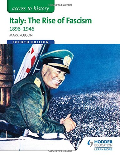 Access to History: Italy: The Rise of Fascism 1896-1946 Fourth Edition