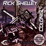 Colonel: Dirigent Mercenary Corps, Book 6 (       UNABRIDGED) by Rick Shelley Narrated by Mark Delgado