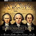 The Federalist Papers Hörbuch von Alexander Hamilton, James Madison, John Jay Gesprochen von: Alastair Cameron