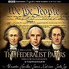 The Federalist Papers Hörbuch von Alexander Hamilton, James Madison, John Jay Gesprochen von: Alastair Cameron