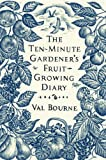img - for The Ten-Minute Gardener's Fruit-Growing Diary book / textbook / text book