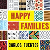 Happy Families: Stories | [Carlos Fuentes]