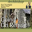 Going on Retreat Audiobook by Fulton J Sheen Narrated by Fulton J Sheen