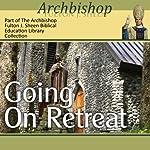 Going on Retreat | Fulton J Sheen