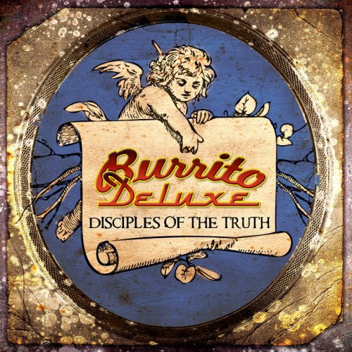 Burrito Deluxe – Disciples Of The Truth (2006) [FLAC]