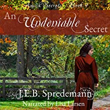 An Undeniable Secret: Amish Secrets - Book 4 (       UNABRIDGED) by J.E.B. Spredemann Narrated by Lisa Larsen