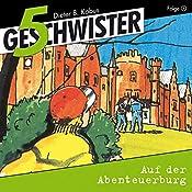 Auf der Abenteuerburg (5 Geschwister 1)   Günter Schmitz