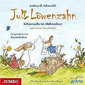 Schatzsuche im Möhrenbeet und weitere Geschichten (Juli Löwenzahn) | Andreas Schmachtl