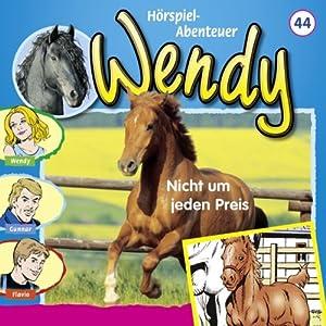 Nicht um jeden Preis (Wendy 44) Hörspiel