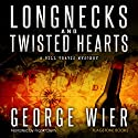 Longnecks and Twisted Hearts: Bill Travis, Book 3 Audiobook by George Wier Narrated by Frank Clem