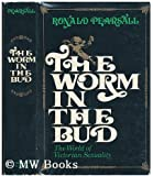 The Worm in the Bud: The World of Victorian Sexuality