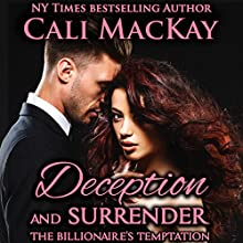 Deception and Surrender: With the Bonus Novella The Billionaire's Reunion: The Billionaire's Temptation Series, Book 4 Audiobook by Cali MacKay Narrated by Reid Kerr