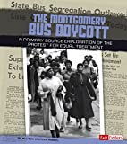 The Montgomery Bus Boycott: A Primary Source Exploration of the Protest for Equal Treatment (We Shall Overcome)