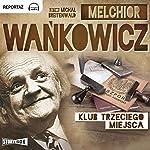 Klub trzeciego miejsca | Melchior Wankowicz