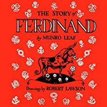 The Story of Ferdinand Audiobook by Munro Leaf Narrated by Brian Amador
