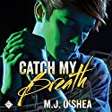 Catch My Breath (       UNABRIDGED) by M. J. O'Shea Narrated by Tyler Stevens