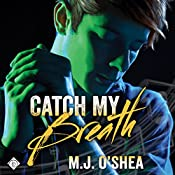 Catch My Breath | [M. J. O'Shea]