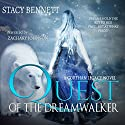 Quest of the Dreamwalker: The Corthan Legacy, Book 1 Audiobook by Stacy Bennett Narrated by Zachary Johnson