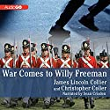 War Comes to Willy Freeman: Arabus Family Trilogy, Book 1 Audiobook by James Lincoln Collier, Christopher Collier Narrated by Sean Crisden