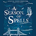 A Season of Spells Audiobook by Sylvia Izzo Hunter Narrated by Julian Elfer