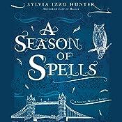 A Season of Spells | Sylvia Izzo Hunter