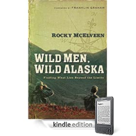 Wild Men, Wild Alaska : Finding What Lies Beyond   the Limits