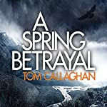 A Spring Betrayal | Tom Callaghan