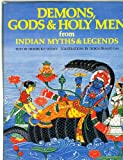 Demons, Gods & Holy Men from Indian Myths & Legends (World Mythologies Series)