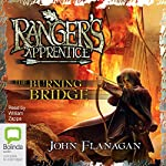 The Burning Bridge: Ranger's Apprentice, Book 2 (       UNABRIDGED) by John Flanagan Narrated by William Zappa