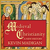 Medieval Christianity: A New History | [Kevin Madigan]
