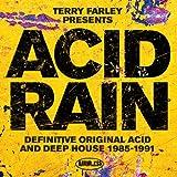 Terry Farley Presents Acid Rain (Definitive Original Acid & Deep House 1985-1991) [Explicit]