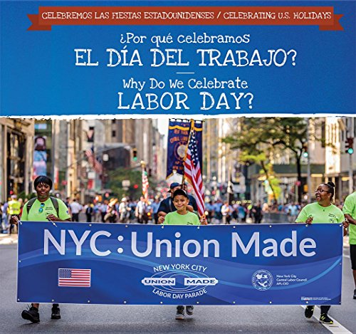 ¿Por qué celebramos El Día Del Trabajo? / Why Do We Celebrate Labor Day? (Celebremos Las Fiestas Estadounidenses / Celebrating U.S. Holidays) (English and Spanish Edition) [Felice, Frank] (Tapa Dura)