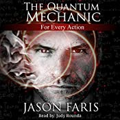 For Every Action: The Quantum Mechanic, Book 1   [Jason Faris]