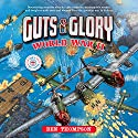Guts & Glory: World War II Audiobook by Ben Thompson Narrated by Aaron Landon