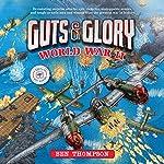 Guts & Glory: World War II | Ben Thompson